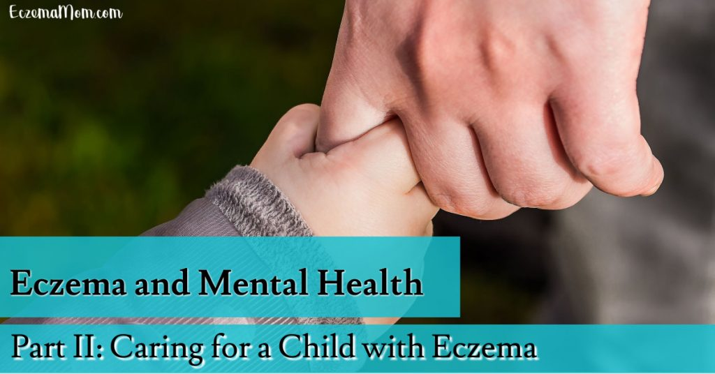 Eczema and Mental Health: Caring for a Child with Eczema